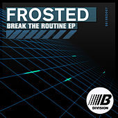 Break The Routine EP by Frosted