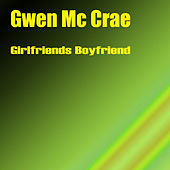 Girlfriends Boyfriend by Gwen McCrae