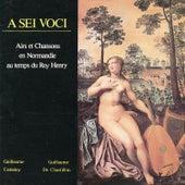 Airs et Chansons En Normandie Au Temps Du Roi Henry by A Sei Voci