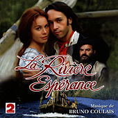 La Rivière Espérance (Feuilleton France 2) by Bruno Coulais