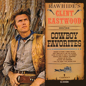 Rawhide's Clint Eastwood Sings Cowboy Favorites by Clint Eastwood