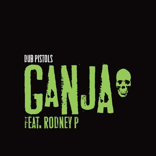 Ganja by Dub Pistols