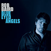 Blue Eyed Angels by Rob Baird