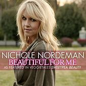 Beautiful For Me by Nichole Nordeman