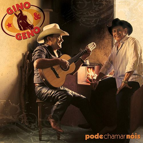 Pode Chamar Nóis by Gino E Geno