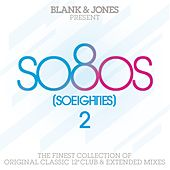 so80s (So Eighties) Volume 2 - Pres. By Blank & Jones by Various Artists