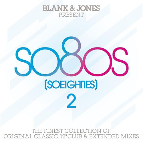 so80s (So Eighties) Volume 2 - Pres. By Blank & Jones by Various Artists