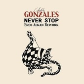 Never Stop (Erol Alkan Rework) by Chilly Gonzales