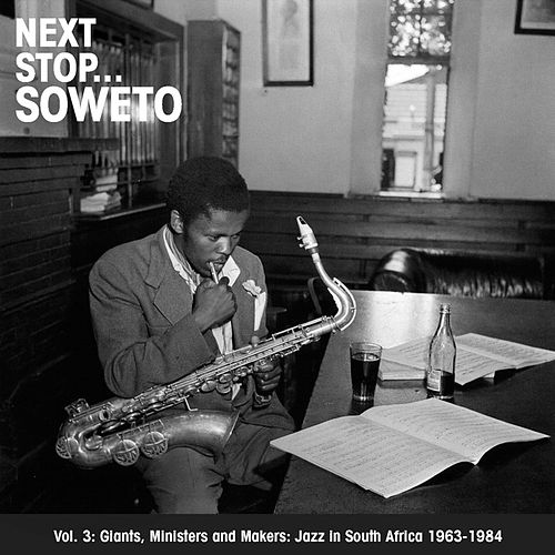 Next Stop... Soweto Vol. 3 by Various Artists