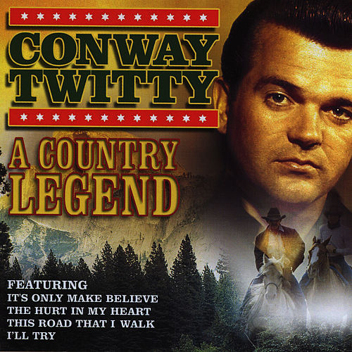 A Country Legend by Conway Twitty