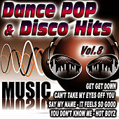 Dance Pop & Disco Hits Vol.8 by D.J. Pop Mix