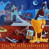 Drunken Soundtracks Volume 2 by The Walkabouts