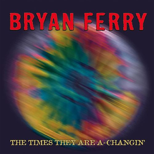 The Times They Are A-Changin' von Bryan Ferry