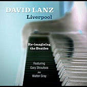 Liverpool  Re-Imagining the Beatles by David Lanz