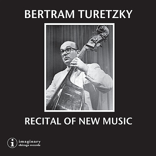 Recital of New Music by Bertram Turetzky
