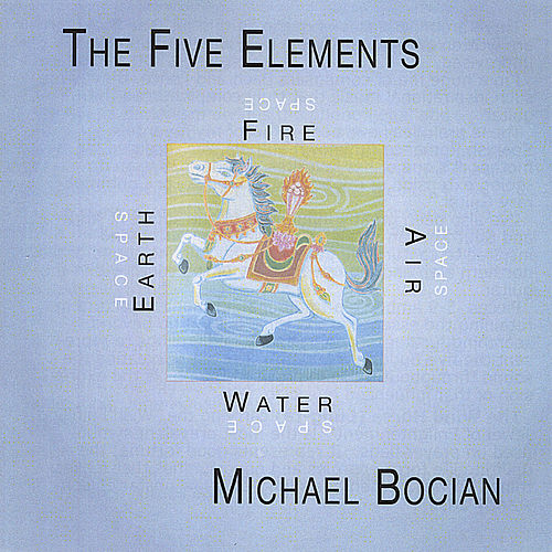 The Five Elements by Michael Bocian