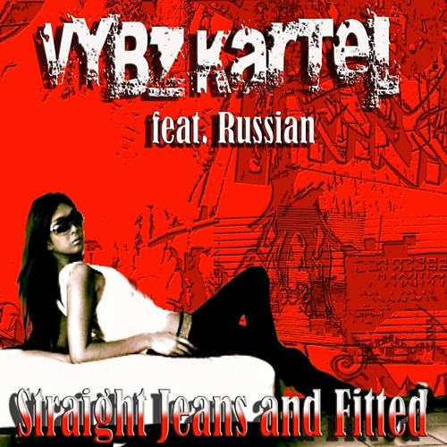 Straight Jeans and Fitted (feat. Russian) EP by VYBZ Kartel