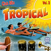 Club Mix Tropical Vol. 3 by Various Artists