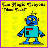 Disco Yeah! by The Magic Crayons