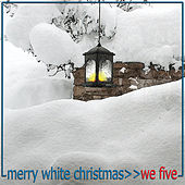 Merry White Christmas by We Five