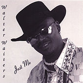 Just Me by Walter Waiters