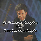 As Primeiras Cancoes Vol. 4 Cancoes De Coleccao by Various Artists