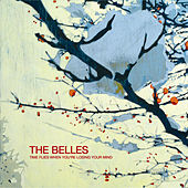 Time Flies When You're Losing Your Mind by The Belles