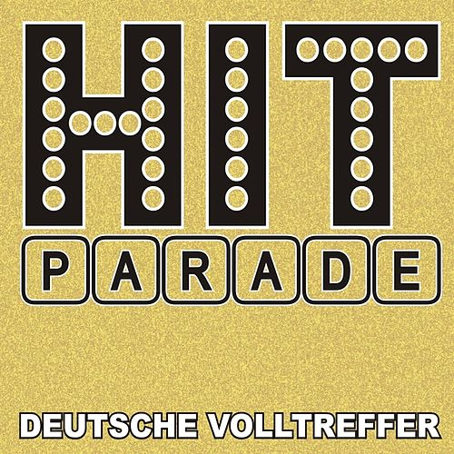 Hitparade! Deutsche Volltreffer by Various Artists
