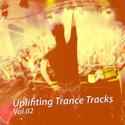 Uplifiting Trance Tracks, Vol.02 by Various Artists