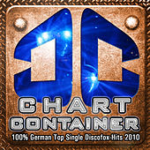 CHART CONTAINER - 100 % German Top Single Discofox-Hits 2010 by Various Artists