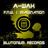 F.N.W. / Imagination by A-Wak