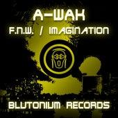 F.N.W. / Imagination by A-Wak