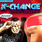 Panty Droppin' by DJ X-Change