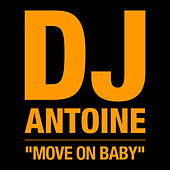 Move on Baby by DJ Antoine