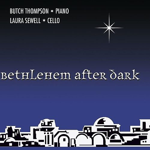 Bethlehem After Dark by Butch Thompson