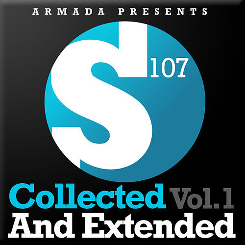 Armada presents S107 - Collected And Extended, Vol. 1 by Various Artists