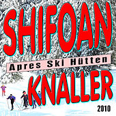 Schifoan - Apres Ski Hütten Knaller 2010 by Various Artists