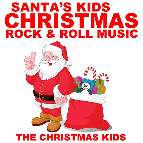 Santa's Kids Christmas Rock & Roll Music by Christmas Kids