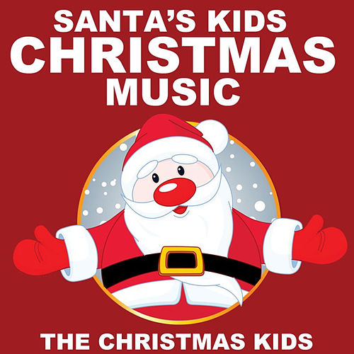 Santa's Kids Christmas Music by Christmas Kids