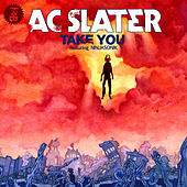 Take You feat. Ninjasonik by AC Slater