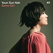 Same Girl by Youn Sun Nah