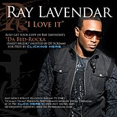 I Love It by Ray Lavender