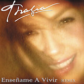 Enséñame A Vivir (Dance Remix) by Thalía