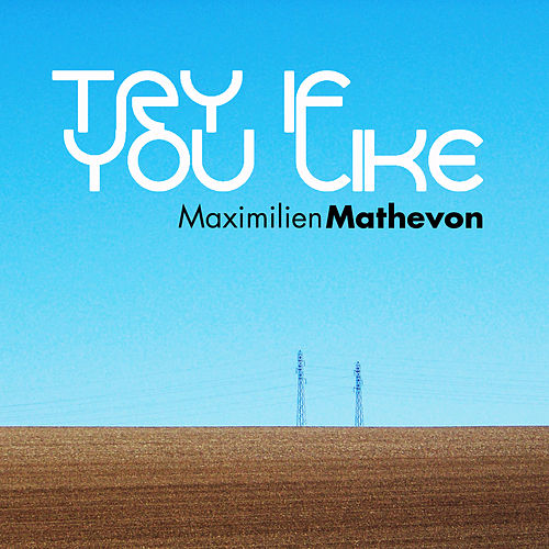 Try If You Like by Maximilien Mathevon