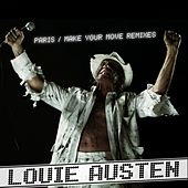 Paris / Make Your Move Remixes by Louie Austen