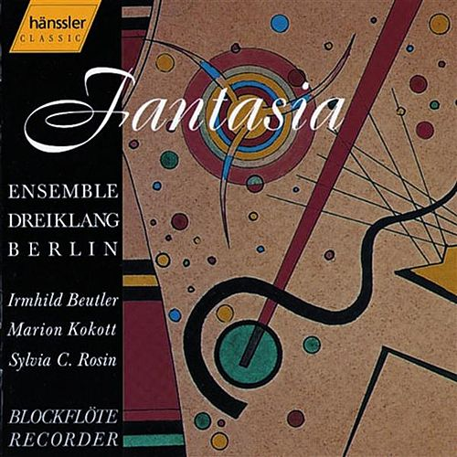Berlin Dreiklang Ensemble - Fantasia von Berlin Dreiklang Ensemble