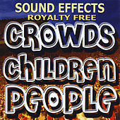 Crowds, Children, People Sound Effects by Sound Effects Royalty Free