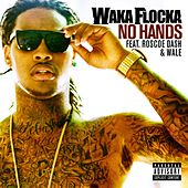 No Hands [feat. Roscoe Dash and Wale] von Waka Flocka Flame
