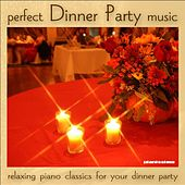 Dinner Party Music: Relaxing Piano Classics for Your Dinner Party by Dinner Party Music Series