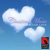 Classical Music We All Know and Love by Various Artists
